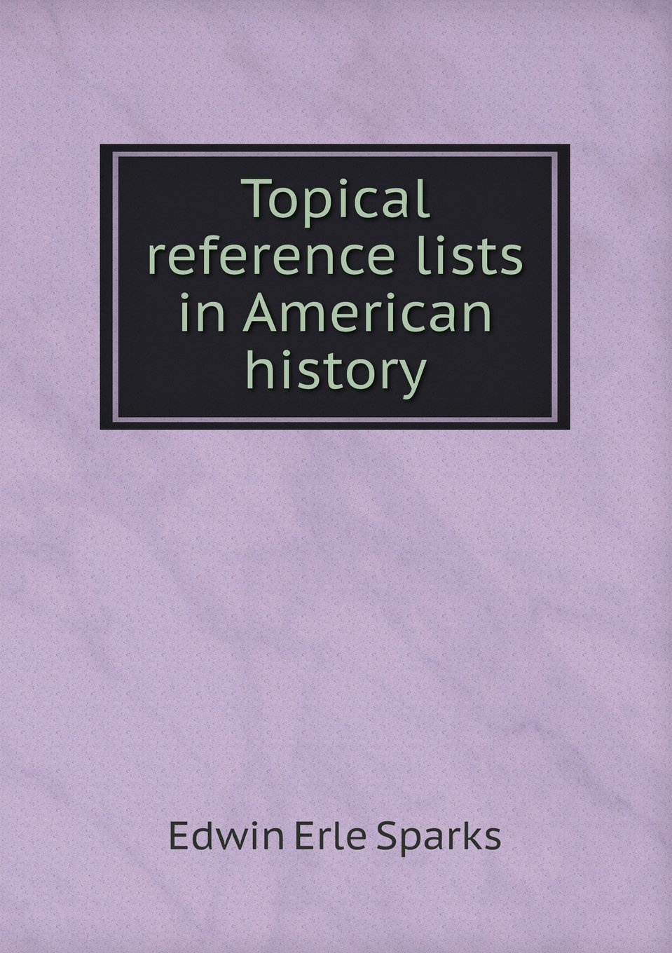 Topical reference lists in American history ebook