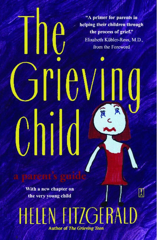 The Grieving Child A Parent S Guide Helen Fitzgerald