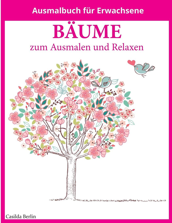 BÄUME   Zum Ausmalen Und Relaxen  Malbuch Für Erwachsene