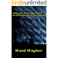 ruBracks, Nazis, the Death of the Universe & Everything (The Parallel-Multiverse Book 1)