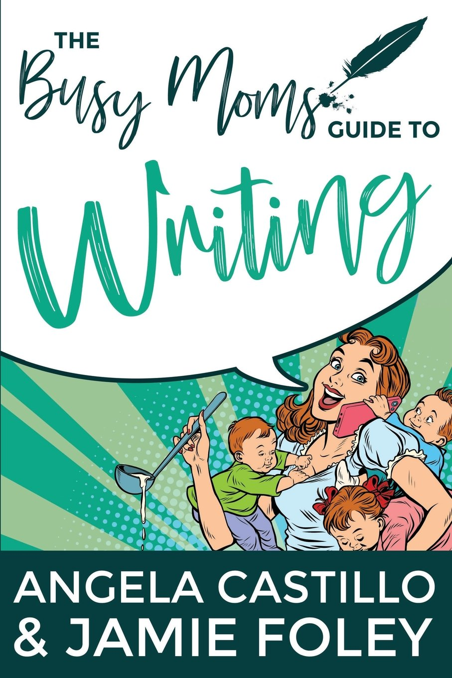 The Busy Moms Guide to Writing: Volume 1 Busy Mom Books: Amazon ...