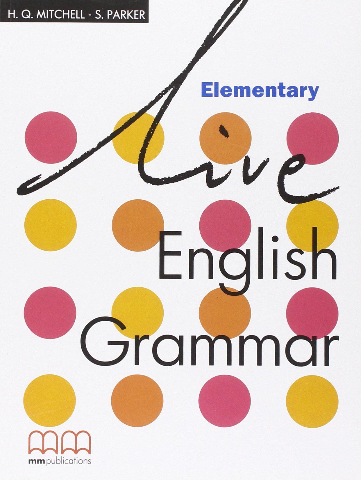LIVE ENGLISH GRAMMAR Elementary MMP: Mitchell/Park: 9789603794257:  Amazon.com: Books