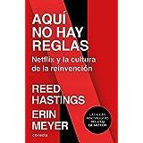 Aquí No Hay Reglas: Netflix Y La Cultura de la Reinvención / No Rules Rules: Netflix and the Culture of Reinvention