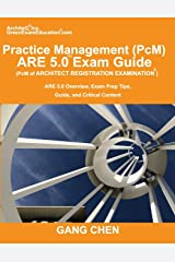 Practice Management (PcM) ARE 5.0 Exam Guide (Architect Registration Examination): ARE 5.0 Overview, Exam Prep Tips, Guide, and Critical Content Paperback
