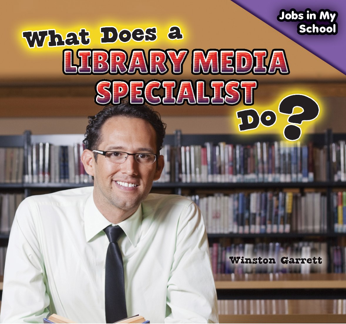 Read Online What Does a Library Media Specialist Do? (Jobs in My School) PDF