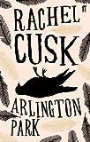 Arlington Park by Rachel Cusk (3-May-2007) Paperback