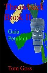 Throwback Book II: Gaia Petulant Kindle Edition