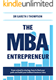 The MBA Entrepreneur: From school to startup: how to find your path and build your brilliant business idea (English Edition)