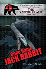 Code Name Jack Rabbit (The Vampire Guard Book 1) Kindle Edition