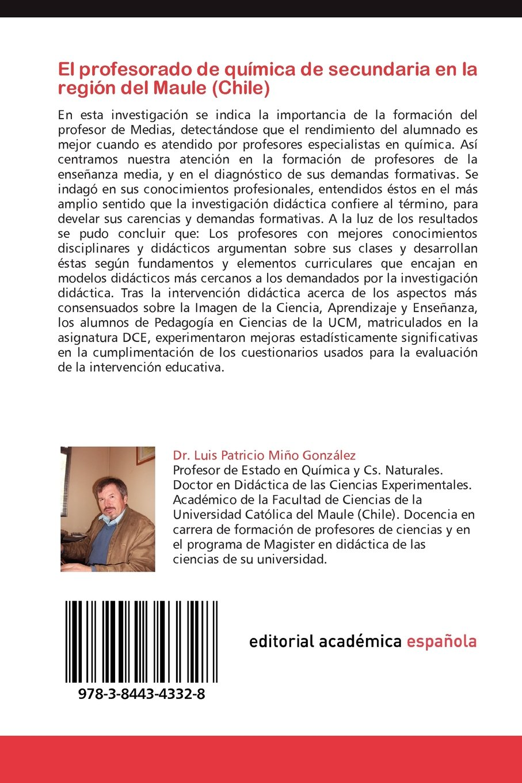 El Profesorado de Quimica de Secundaria En La Region del Maule Chile: Amazon.es: Mi O. Gonz Lez, Luis Patricio, Benarroch, Alicia, Mino Gonzalez, Luis Patricio: Libros