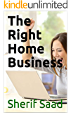 The Right Home Business (Business & Investing) (English Edition)