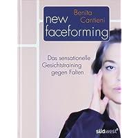 New Faceforming. Das sensationelle Gesichtstraining gegen Falten