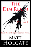 The Dim Realm, Volume I: Book One of The Resurrection Tower