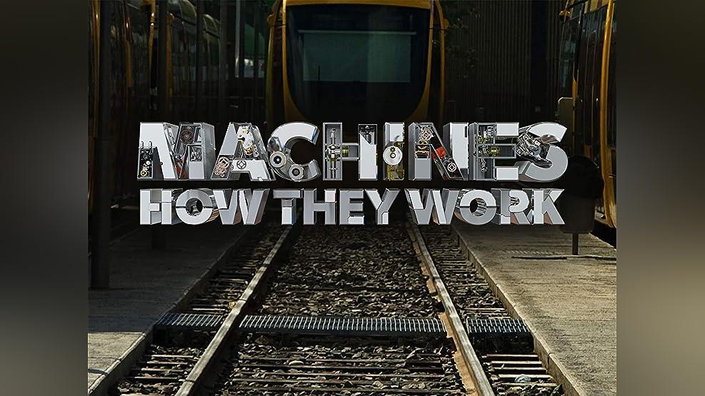 Machines: How They Work - Season 1