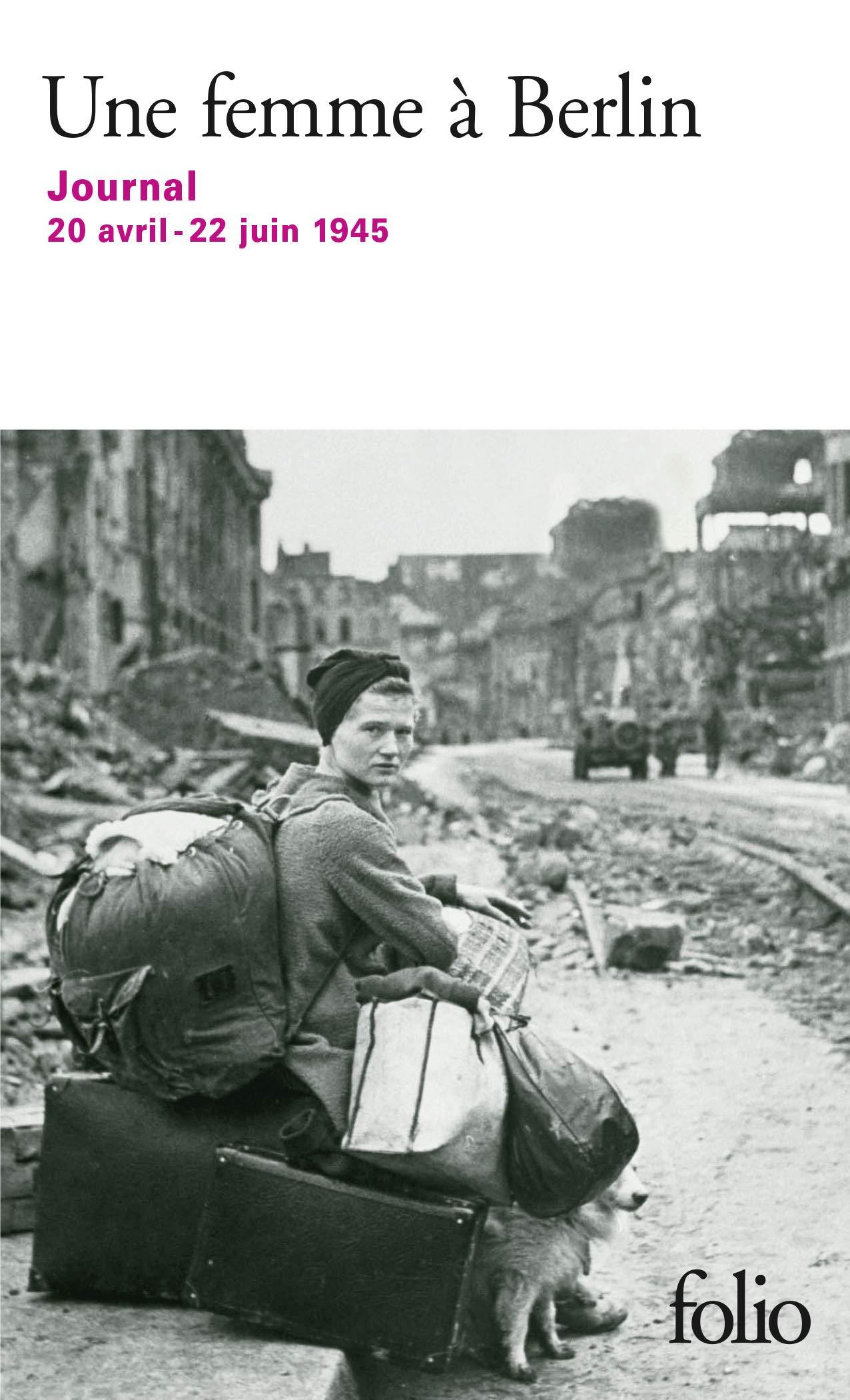 Amazon.fr - Une femme à Berlin: Journal 20 avril-22 juin 1945 - Anonymes,  Wuilmart, Françoise - Livres