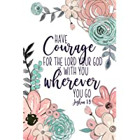 Have Courage For The Lord Your God Is With You Wherever You Go Joshua 1:9: Christian Gifts For Women | Pink & Green…