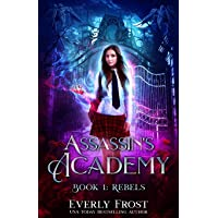 Assassin's Academy: Book One: Rebels: (A Dark Academy