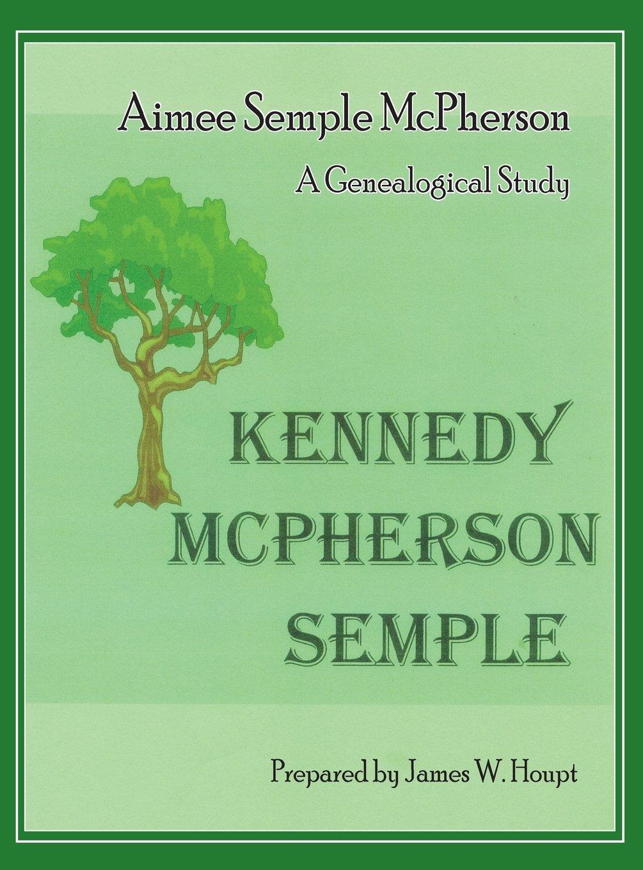 Aimee Semple McPherson: A Genealogical Study ebook