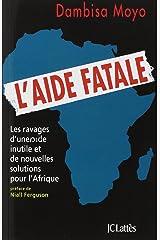 L'aide fatale (Essais et documents) (French Edition) Paperback