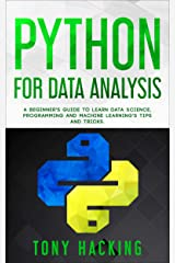 Python for Data Analysis: A Beginner's Guide to Learn Data Science, Programming and Machine Learning's Tips and Tricks Kindle Edition