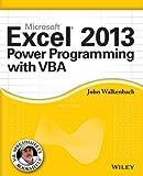 Excel 2013 Power Programming with VBA (Mr. Spreadsheet′s Bookshelf)