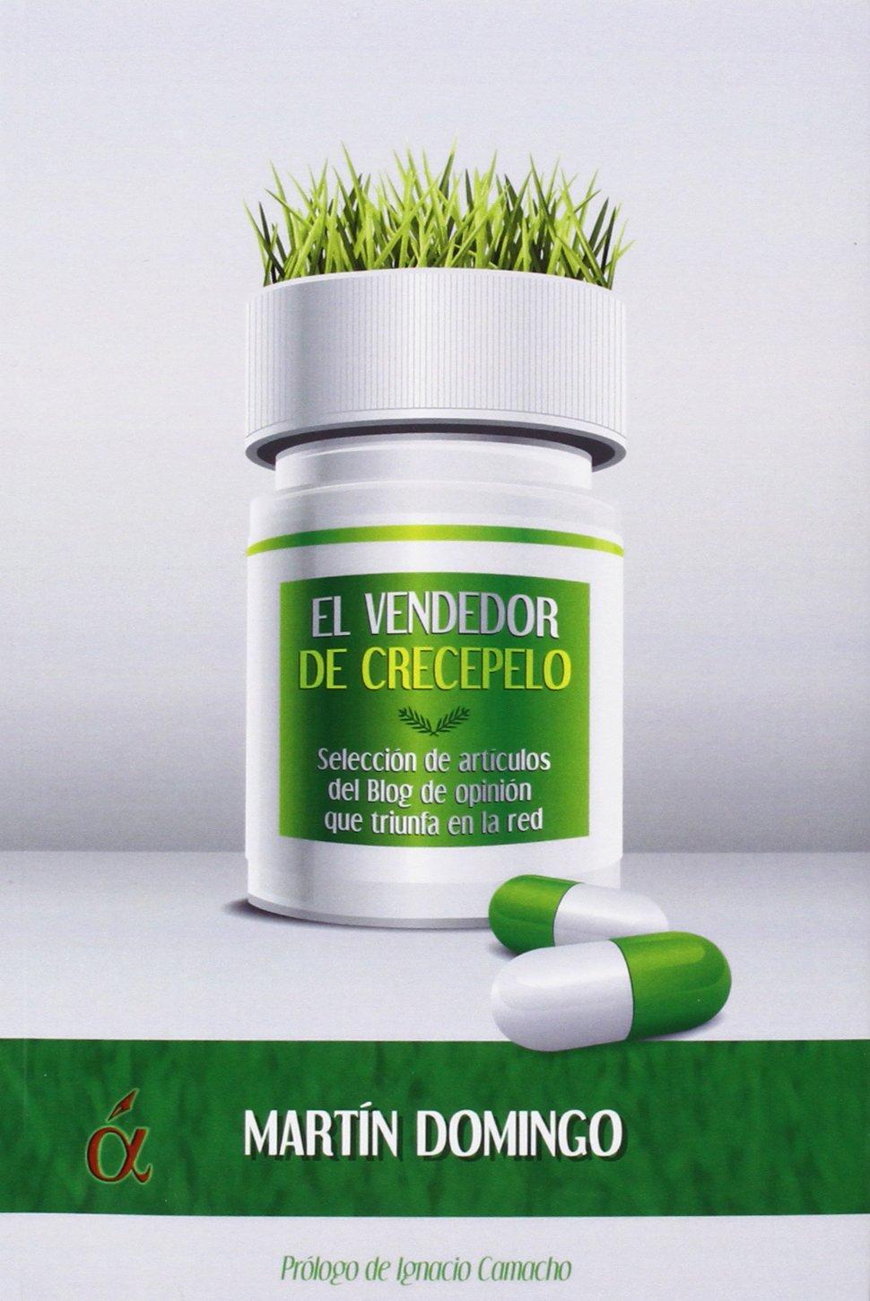 El vendedor de crecepelo: Martín Domingo Carrillo: 9788416405329 ...