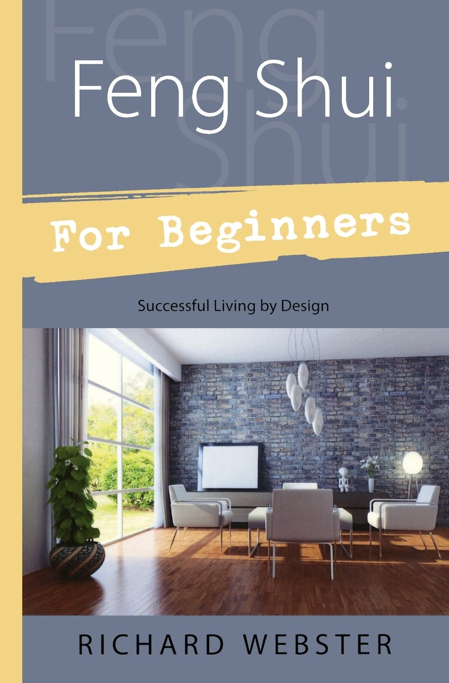 Feng Shui For Beginners: Successful Living by Design (For Beginners  (Llewellyn's)): Richard Webster: 9781567188035: Amazon.com: Books