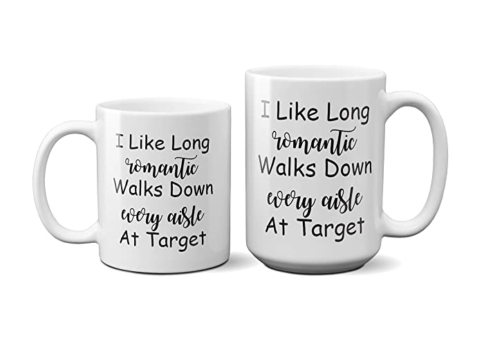 I Like Long Romantic Walks Down Every Aisle At Target Funny Mug Quote Christmas Present Idea Birthday Gifts For Women Mom Sister Friend Wife Bestie