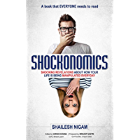 SHOCKONOMICS: Shocking revelations about how your life is being manipulated everyday (English Edition)