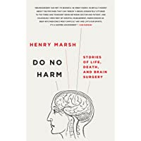 Do No Harm: Stories of Life, Death, and