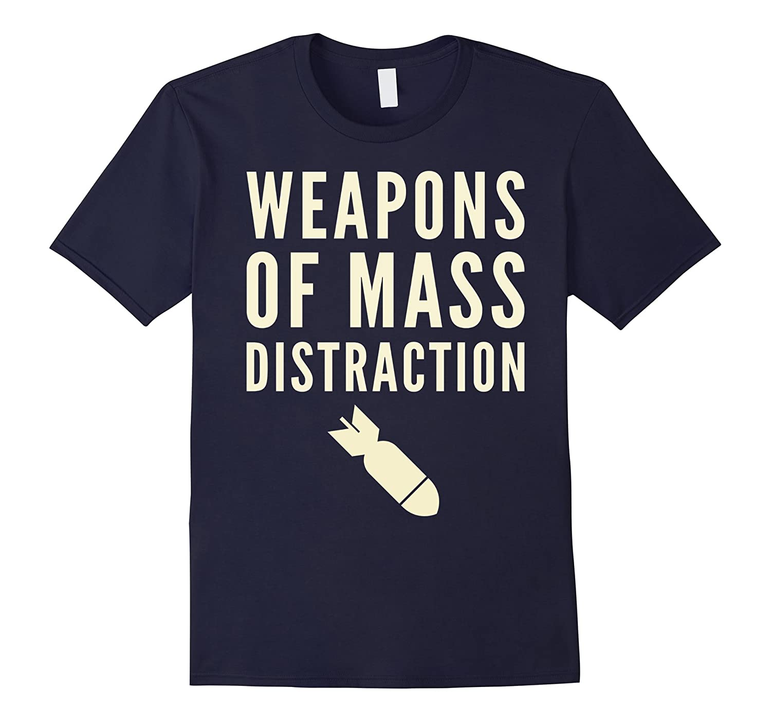 Weapons Of Mass Distraction Anti Trump Bomb Shirt-BN