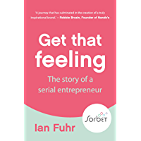 Get That Feeling: The Story of the Serial Entrepreneur