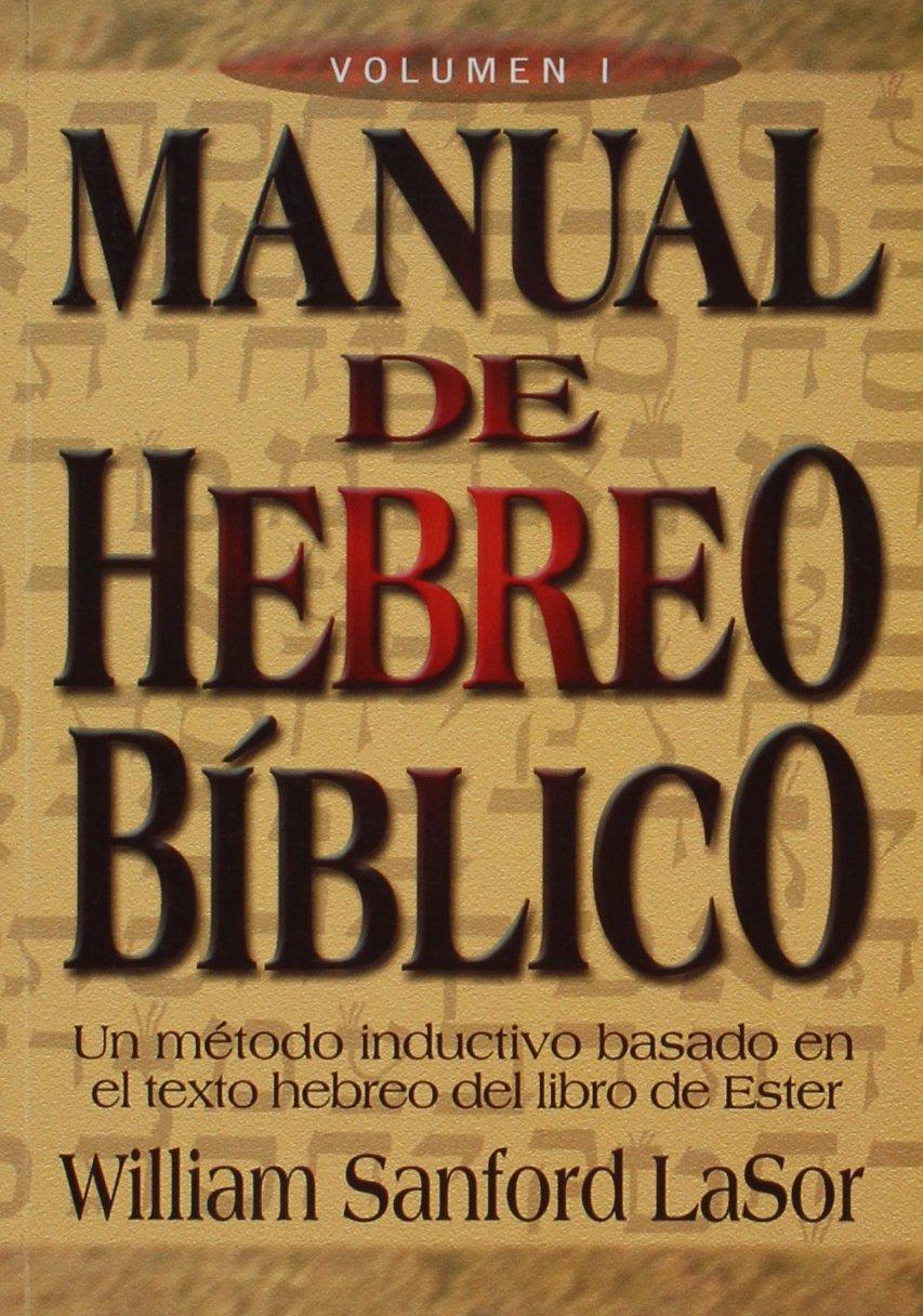 Amazon.in: Buy Manual de Hebreo Biblico Volumen 1/Manual of Biblical Hebrew  (Spanish Edition) Book Online at Low Prices in India | Manual de Hebreo  Biblico ...