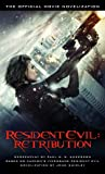 Resident Evil: Retribution - The Official Movie
