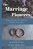 The Marriage Pioneers: Three Timeless Strengths for Today's Marriages
