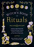 The Witch's Book of Rituals: Magical Practices for Celebrating Change, Creating Traditions, and Connecting with Your Personal Spirituality