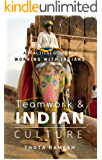 Teamwork & Indian Culture (Revised): A Practical Guide for Working with Indians