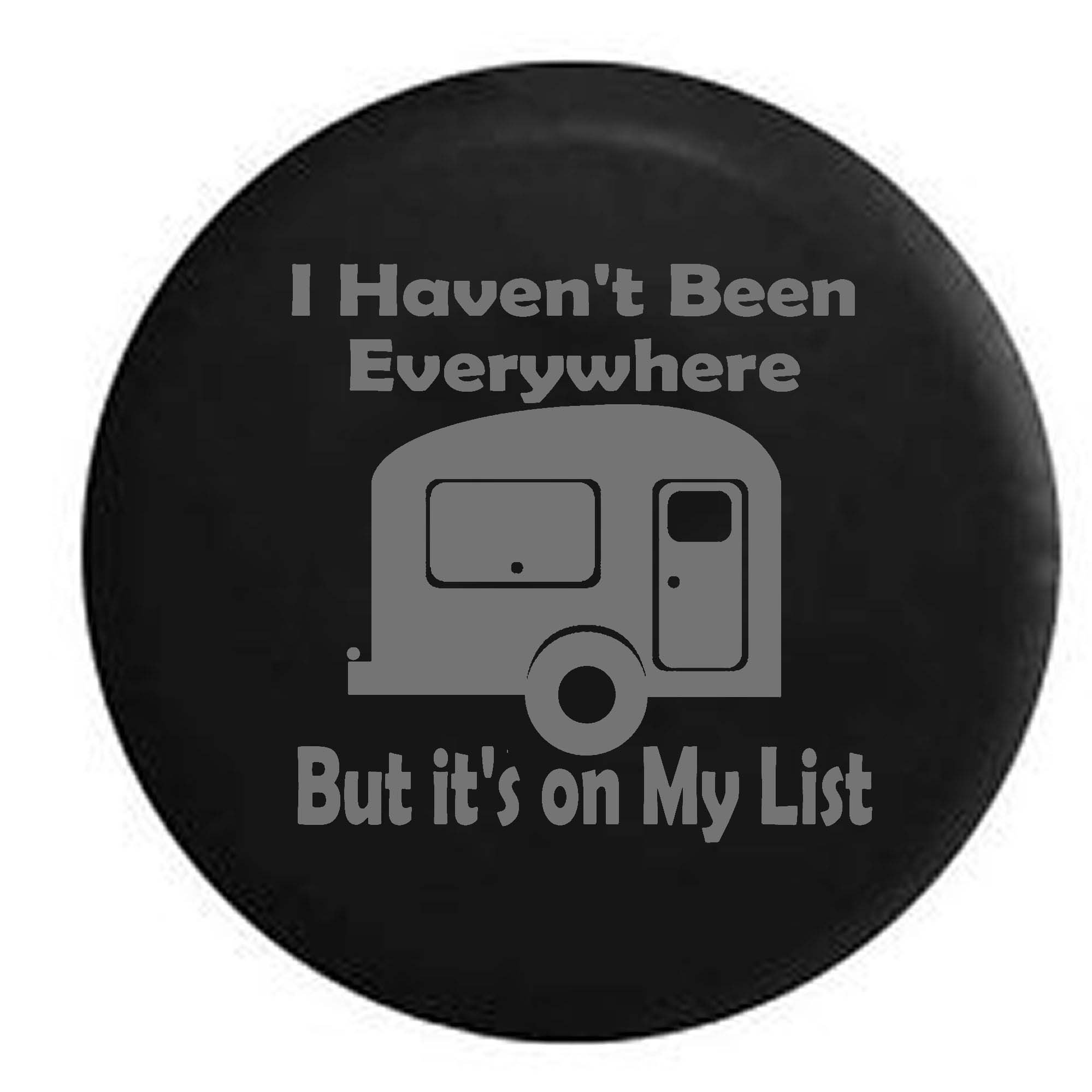 Pike Outdoors Stealth - I Haven't Been Everywhere But It's on My List Camper RV Travel Vacation Spare Tire Cover OEM Vinyl Black 32 in by Pike Outdoors