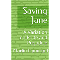 Saving Jane: A Variation on Pride and Prejudice (English Edition)