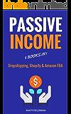 Passive Income: 3 Books in 1 (Dropshipping, Shopify & Amazon FBA)