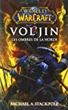 WORLD WARCRAFT : VOL'JIN - LES OMBRES DE LA HORDE