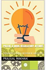 PATENT  & DRUG REGULATORY AFFAIRS: FREQUENTLY ASKED INTERVIEW QUESTIONS Kindle Edition