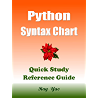 Python Syntax Chart, Quick Study Reference Guide: A Programming Workbook!