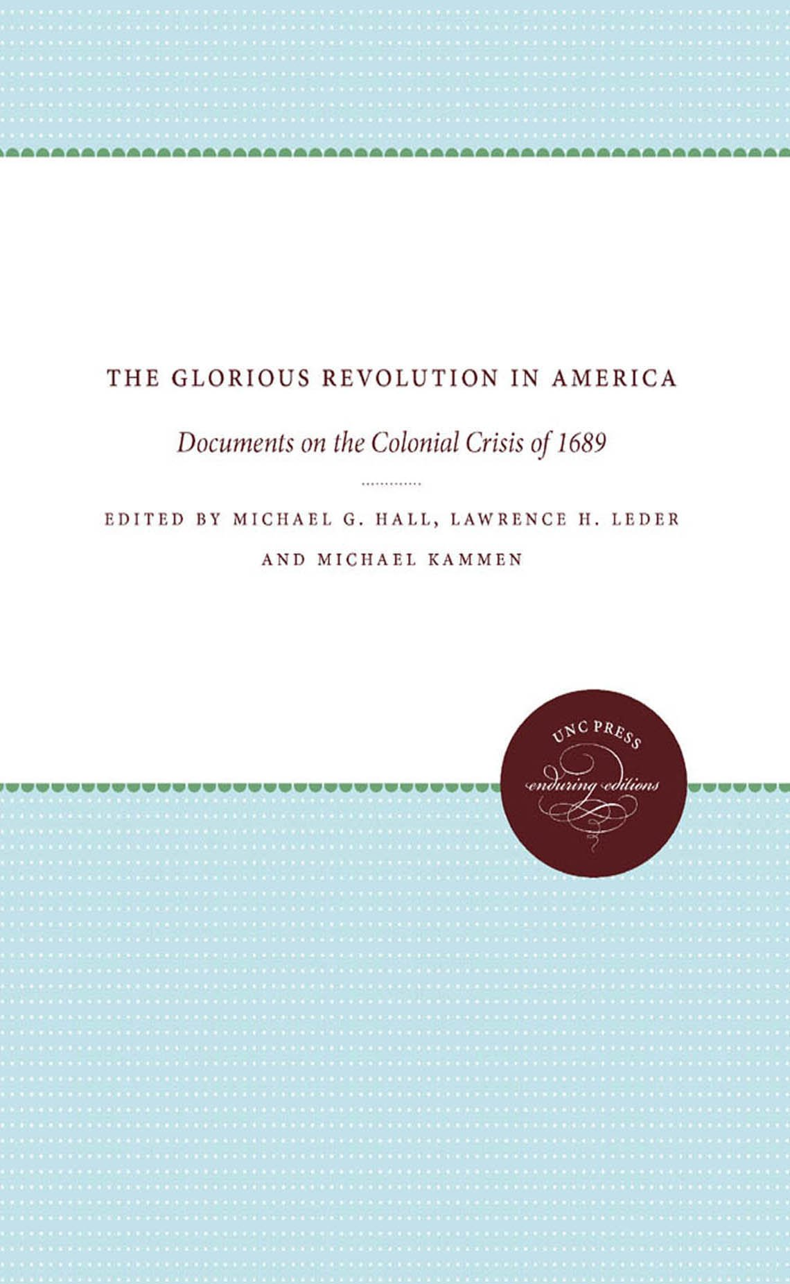 The Glorious Revolution in America: Documents on the Colonial Crisis of 1689 (Published by the Omohundro Institute of Early American History and Culture and the University of North Carolina Press) PDF