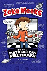 Zeke Meeks vs the Mother's Day Meltdown Kindle Edition