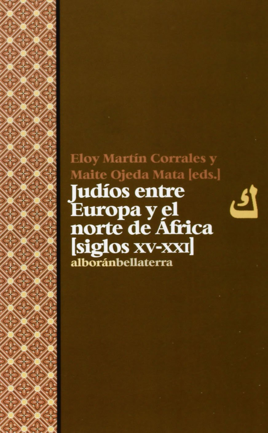 Download Judios entre Europa y el norte de Africa: Siglo XV-XXI pdf epub