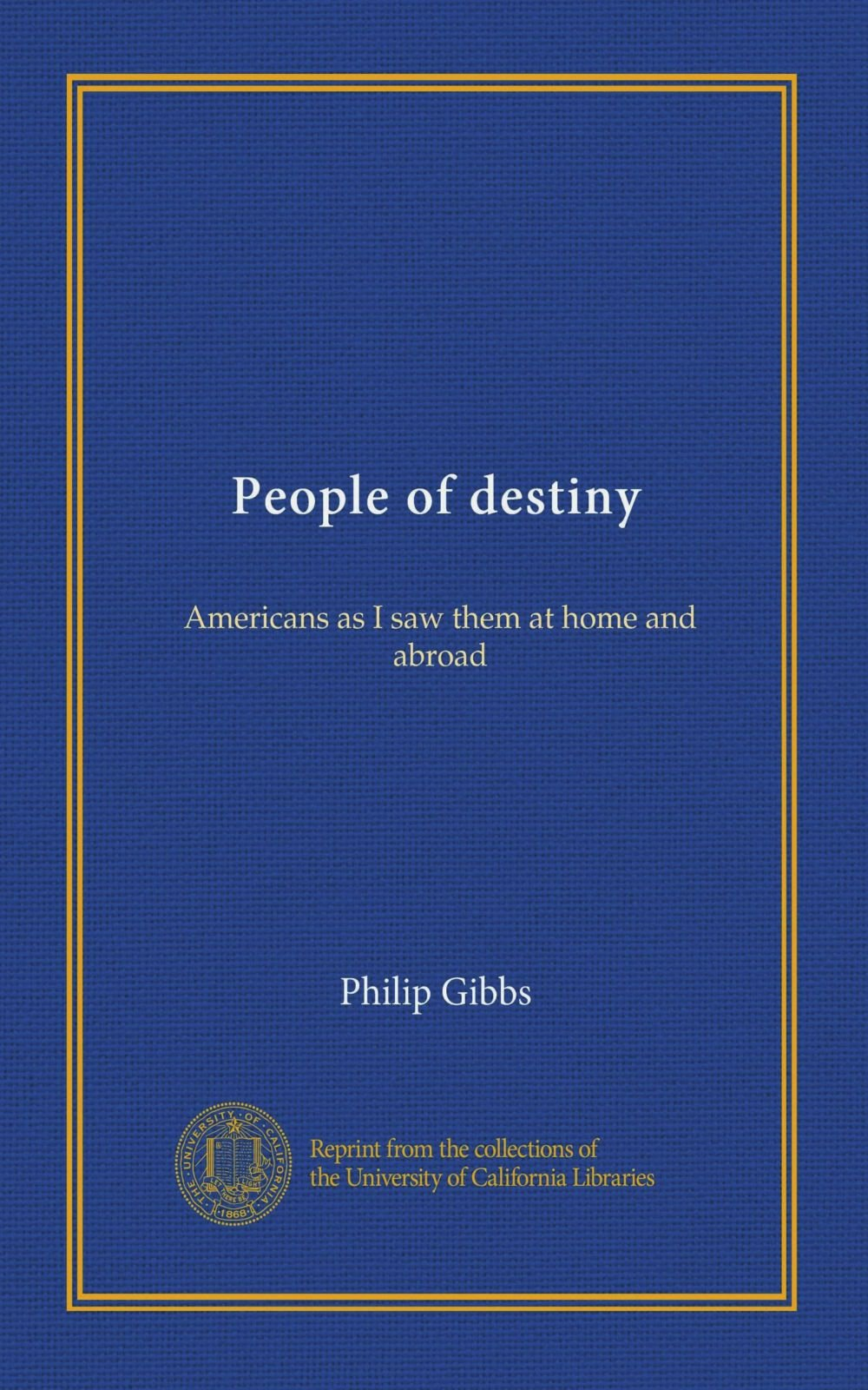 Download People of destiny: Americans as I saw them at home and abroad PDF