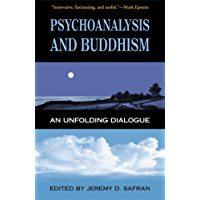 Psychoanalysis and Buddhism: An Unfolding Dialogue (English Edition)