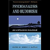 Psychoanalysis and Buddhism: An Unfolding Dialogue