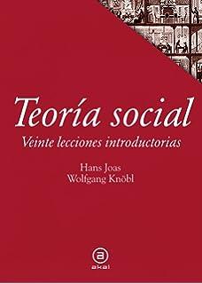 Teoría social . Veinte lecciones introductorias (Textos)